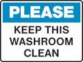 Housekeeping Sign - PLEASE - KEEP THIS WASHROOM CLEAN