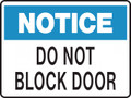 NOTICE - DO NOT BLOCK DOOR