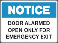 NOTICE - DOOR ALARMED OPEN ONLY FOR EMERGENCY EXIT