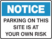 NOTICE - PARKING ON THIS SITE IS AT YOUR OWN RISK