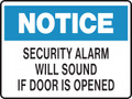 NOTICE - SECURITY ALARM WILL SOUND IF DOOR IS OPENED