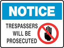 Notice Sign - TRESPASSERS WILL BE PROSECUTED