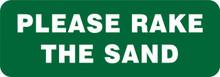 GARDEN & LAWN SIGN - PLEASE RAKE THE SAND