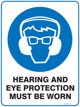 Mandatory Sign - HEARING AND EYE PROTECTION MUST BE WORN