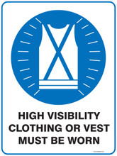 Mandatory Sign - HIGH VISIBILITY CLOTHING OR VEST MUST BE WORN