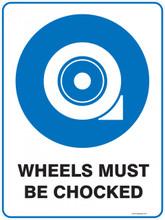 Mandatory Sign - WHEELS MUST BE CHOCKED