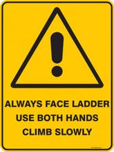 Warning  Sign - ALWAYS USE LADDER USE BOTH HANDS CLIMB SLOWLY