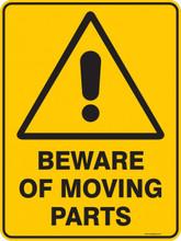 Warning  Sign - BEWARE OF MOVING PARTS