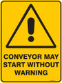 Warning  Sign - CONVEYOR MAY START WITHOUT Warning