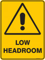 Warning  Sign - LOW HEADROOM