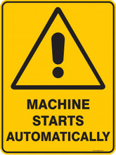 Warning  Sign - MACHINE STARTS AUTOMATICALLY