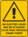Warning  Sign - NO ELECTRIC LEADS MAY BE ATTACHED TO OR PASS THROUGH CRANE TOWER