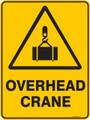 Warning  Sign - OVERHEAD CRANE