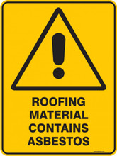 Warning  Sign - ROOFING MATERIAL CONTAINS ASBESTOS