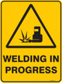 Warning  Sign - WELDING IN PROGRESS