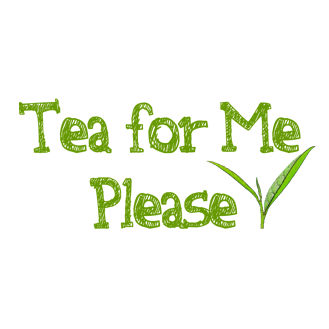 Tea For Me Please