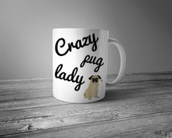Crazy Pug Lady Ceramic Mug