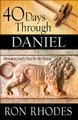 40 Days Through Daniel by Ron Rhodes