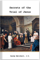 Secrets of the Trial of Jesus