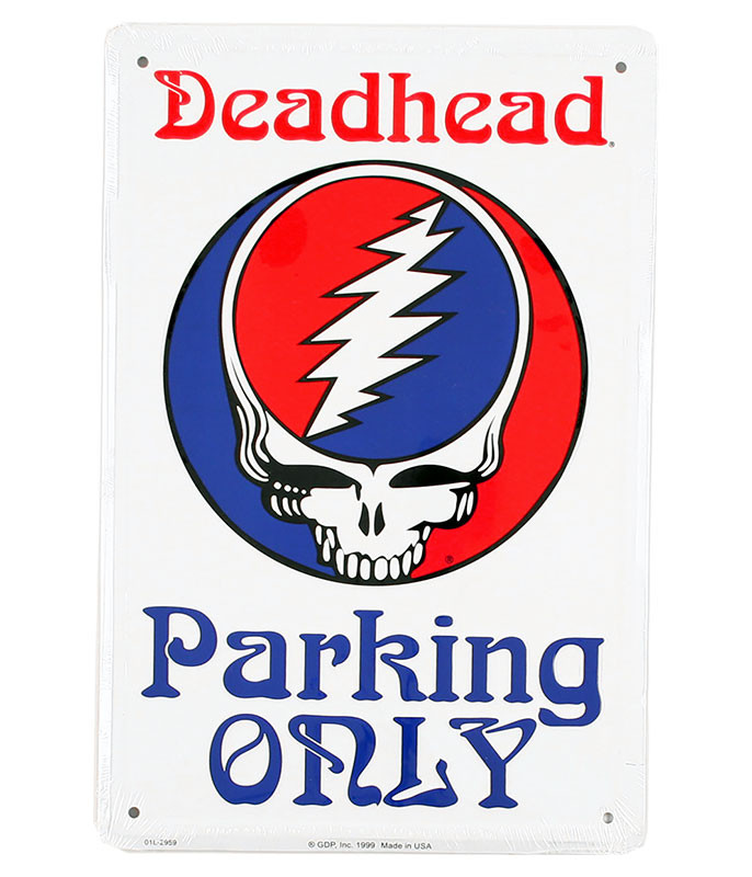 Grateful Dead SYF Deadhead Parking Only Sign
