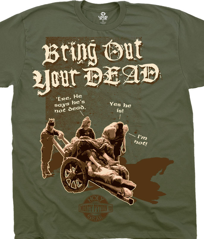 Monty Python Bring Out Your Dead Olive T-Shirt Tee Liquid Blue