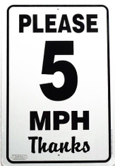 "Please 5 MPH Thanks Sign / 12""x18"" / Wht & Blk"