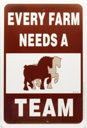 "Every Farm needs a Team / 12""x18"" / White & Brown"