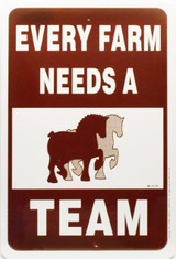 "Every Farm needs a Team / 12""x18"" / White & Brown"