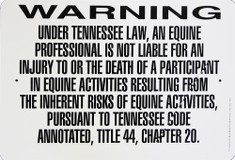 "Warning Sign Equine Liability Tennessee / Wht & Blk / 12""H x18""W"