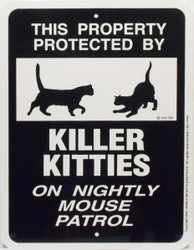 """This Property Killer Kitties on nightly mouse patrol / 9""""W x12""""H / Wht & Blk"""