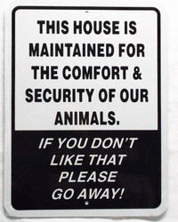"""This House Maintained for the comfort & security of our animals / 9""""x12"""" / White & Black"""