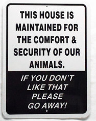 "This House Maintained for the comfort & security of our animals / 9""x12"" / White & Black"