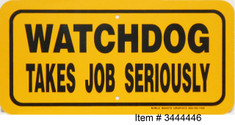 "Watchdog takes job seriously / 6""x12"" / Yellow & Blk"