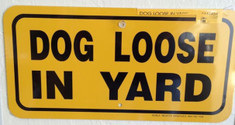 "DOG LOOSE IN YARD / 6""H x12""W / Yellow & Black"