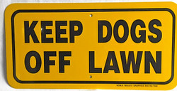 """KEEP DOGS OFF LAWN / 6""""H x 12""""W / Yellow & Black"""