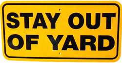 """STAY OUT OF YARD / 6""""H x 12""""W / Yellow & Black"""