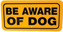 "Be Aware Of Dog / 6""H x 12""W / Yellow & Black"