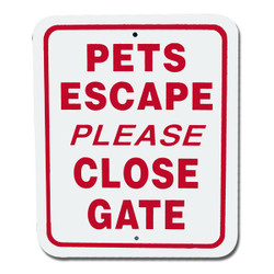 "Pets Escape Please Close Gate / 5""x6"" / Wht & Red"