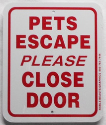 "Pets Escape Please Close Door / 5""W x 6""H / White & Red"