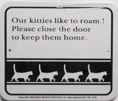 "Our kitties like to roam! Please close the door to keep them home. / 5""H x 6""W / White & Black"