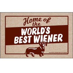 Home Of The World's Best Wiener Doormat Is an excellent gift