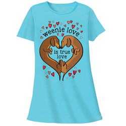 Weenie Love Is True Love Sleepshirt