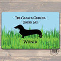 The Grass Is Greener Under My Wiener Felt Doormat