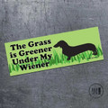 The Grass Is Greener My Wiener Magnet