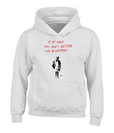 If at first you dont succeed Hoodie