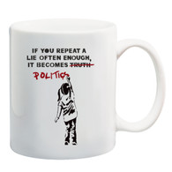 If you repeat a lie often enough Mug