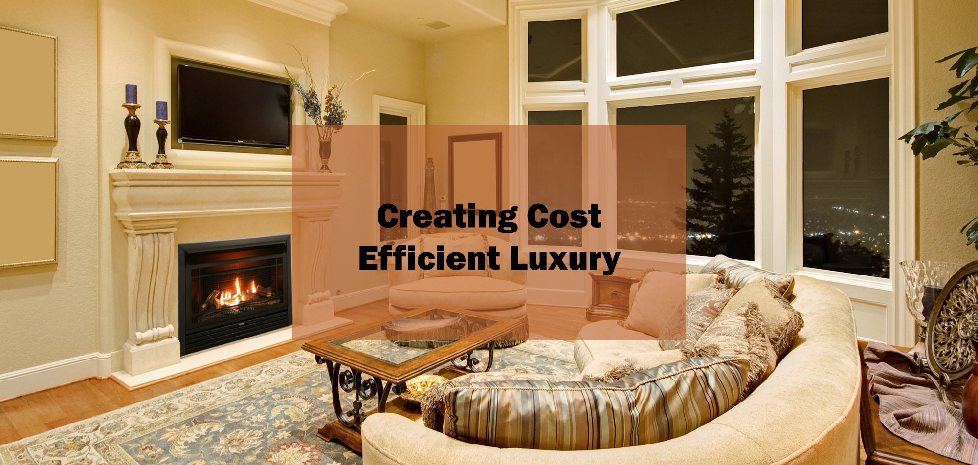 Cost Efficient Luxury