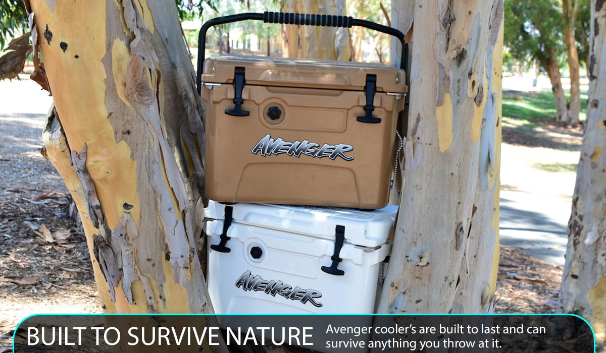 Avenger cooler's are built to last and can   