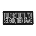 Forever And Always carries Biker Patches;Biker Patches/Christian Biker Patches;Biker Patches/Funny Biker Patches Full Throttle Till You See God