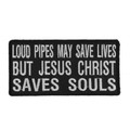 Forever And Always carries Biker Patches;Biker Patches/Christian Biker Patches Loud Pipes May Save Lives